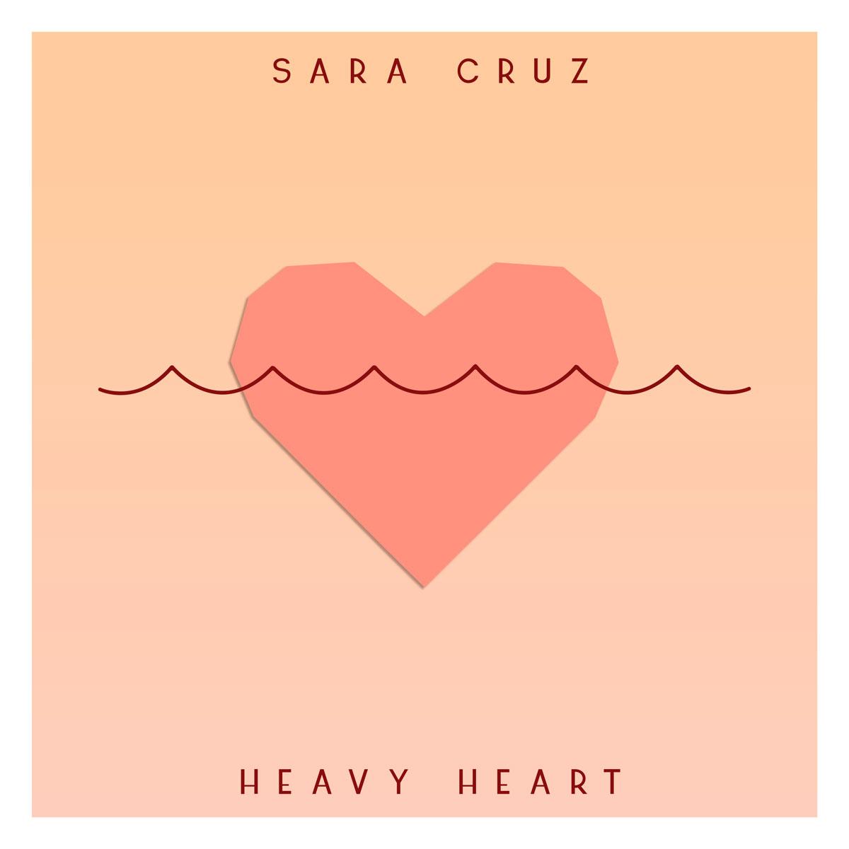 """Photo of """"Heavy Heart"""" Sara Cruz's new single"""