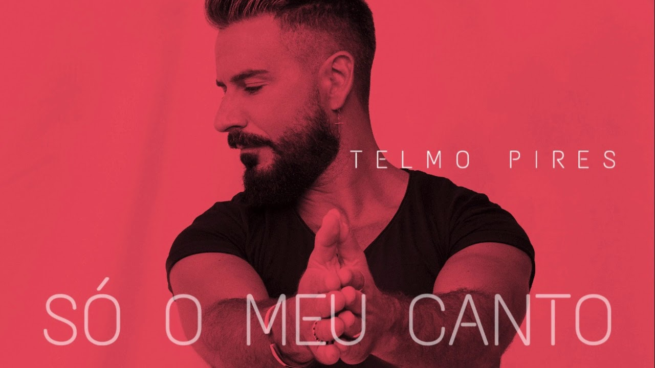 Photo of Telmo Pires – Só o Meu Canto